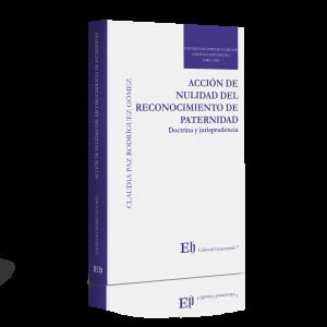 ACCIÓN DE NULIDAD DEL RECONOCIMIENTO DE PATERNIDAD Doctrina y jurisprudencia
