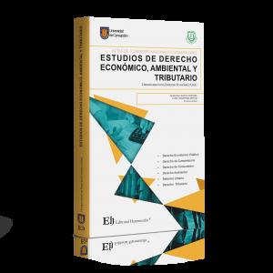 ESTUDIOS DE DERECHO ECONÓMICO, AMBIENTAL Y TRIBUTARIO