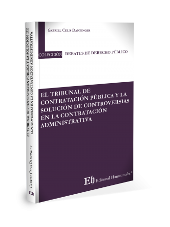 EL TRIBUNAL DE CONTRATACIÓN PÚBLICA Y LA SOLUCIÓN DE CONTROVERSIAS EN LA CONTRATACIÓN ADMINISTRATIVA