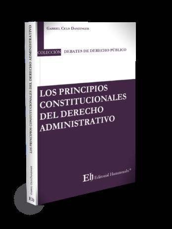 LOS PRINCIPIOS CONSTITUCIONALES DEL DERECHO ADMINISTRATIVO