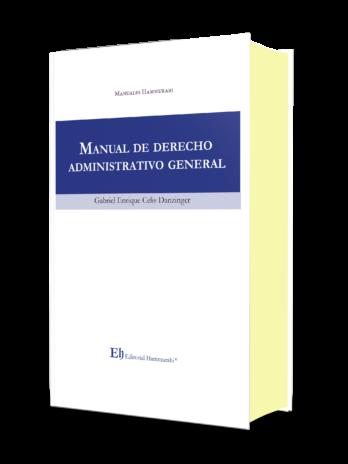MANUAL DE DERECHO ADMINISTRATIVO GENERAL Edición Profesional – Edición de lujo – Tapa dura