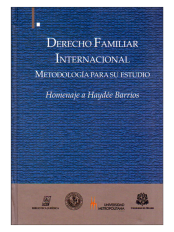 DERECHO FAMILIAR INTERNACIONAL METODOLOGIA PARA SU ESTUDIO HOMENAJE A HAYDEE BARRIOS