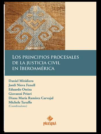 LOS PRINCIPIOS PROCESALES DE LA JUSTICIA CIVIL EN IBEROAMÉRICA