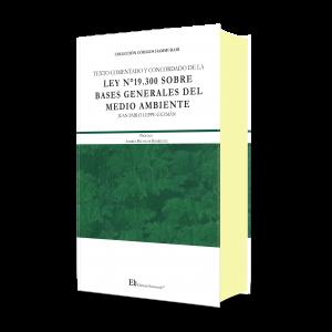 TEXTO COMENTADO Y CONCORDADO DE LA  LEY N°19.300 SOBRE  BASES GENERALES DEL MEDIO AMBIENTE