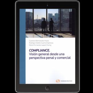 COMPLIANCE: VISIÓN GENERAL DESDE UNA PERSPECTIVA PENAL Y COMERCIAL (Solo Digital)