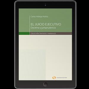 EL JUICIO EJECUTIVO DOCTRINA Y JURISPRUDENCIA (Solo Digital)