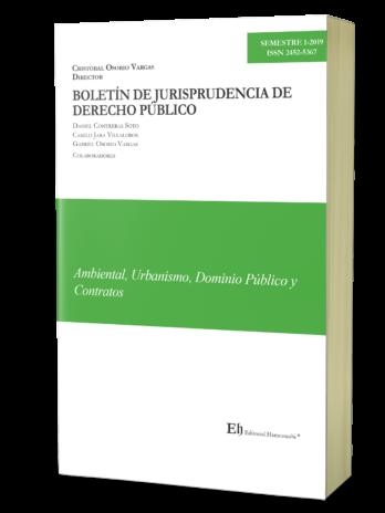 BOLETÍN DE JURISPRUDENCIA DE DERECHO PÚBLICO S1-2019 Ambiental, Urbanismo, Dominio Público y Contratos