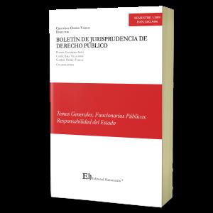 BOLETÍN DE JURISPRUDENCIA DE DERECHO PÚBLICO S1-2019 Temas Generales, Funcionarios Públicos y Responsabilidad del Estado