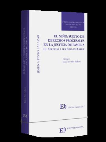 EL NIÑO: SUJETO DE DERECHOS PROCESALES EN LA JUSTICIA DE FAMILIA EL DERECHO A SER OÍDO EN CHILE