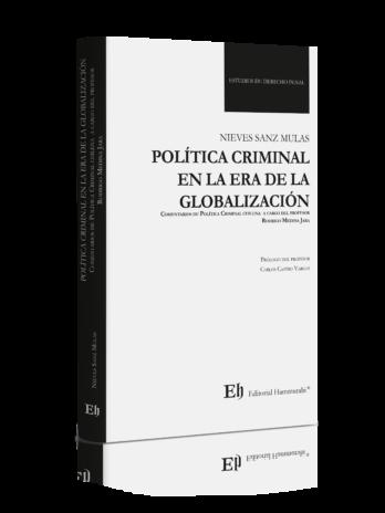 POLÍTICA CRIMINAL EN LA ERA DE LA GLOBALIZACIÓN Comentarios de Política Criminal chilena a cargo del profesor Rodrigo Medina Jara