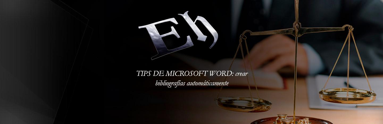 TIPS DE MICROSOFT WORD: crear bibliografías automáticamente