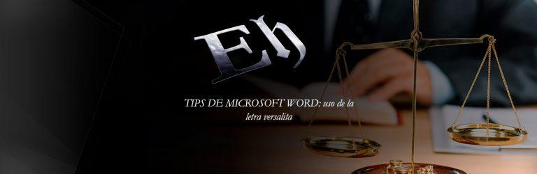 TIPS DE MICROSOFT WORD: uso de la letra versalita