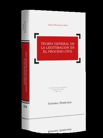 TEORÍA GENERAL DE LA LEGITIMACIÓN EN EL PROCESO CIVIL