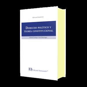 DERECHO POLÍTICO Y TEORÍA CONSTITUCIONAL Edición Profesional – Edición de lujo – Tapa dura