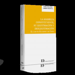 LA ASAMBLEA CONSTITUYENTE, SU LEGITIMACIÓN Y DESLEGITIMACIÓN El caso de Ecuador y de Chile
