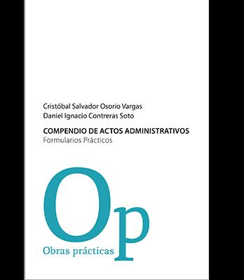 COMPENDIO DE ACTOS ADMINISTRATIVOS. FORMULARIOS PRÁCTICOS