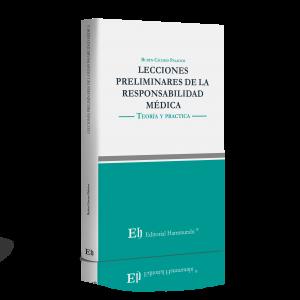 LECCIONES PRELIMINARES DE LA RESPONSABILIDAD MÉDICA Teoría y práctica (Próximamente)
