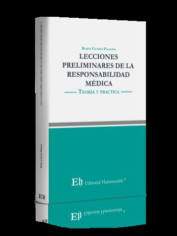 LECCIONES PRELIMINARES DE LA RESPONSABILIDAD MÉDICA Teoría y práctica