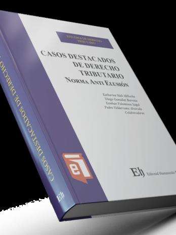 """CASOS DESTACADOS DE DERECHO TRIBUTARIO """"NORMA ANTI ELUSIÓN"""" """"Libro digital"""""""