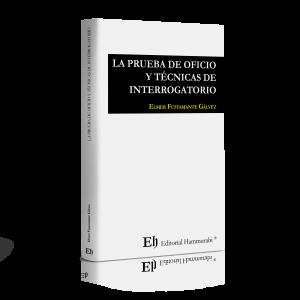 LA PRUEBA DE OFICIO Y TÉCNICAS DE INTERROGATORIO (Próximamente)