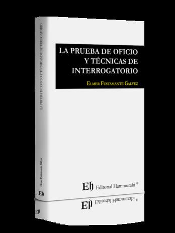 LA PRUEBA DE OFICIO Y TÉCNICAS DE INTERROGATORIO