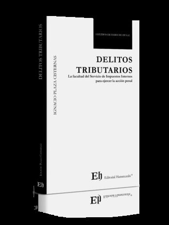 DELITOS TRIBUTARIOS La facultad del Servicio de Impuestos Internos  para ejercer la acción penal
