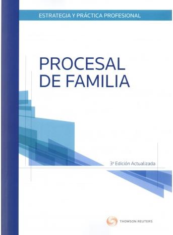 ESTRATEGIA Y PRÁCTICA PROFESIONAL PROCESAL DE FAMILIA (PRÁCTICA FORENSE)