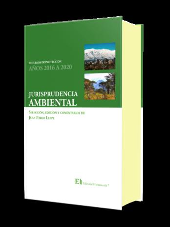 JURISPRUDENCIA AMBIENTAL: RECURSOS DE PROTECCIÓN AÑOS 2016 A 2020 (Próximamente)