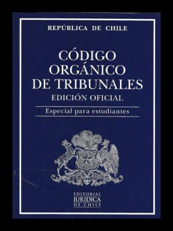 CÓDIGO ORGÁNICO DE TRIBUNALES – ESTUDIANTES 2021