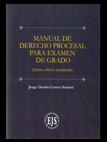 MANUAL DE DERECHO PROCESAL PARA EXAMEN DE GRADO