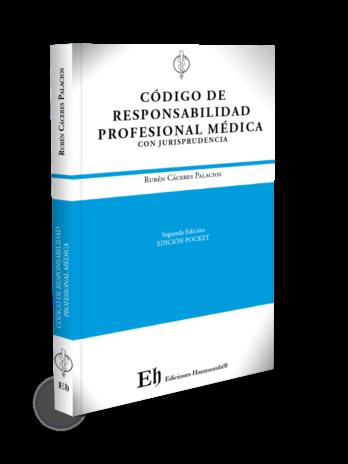 CÓDIGO DE RESPONSABILIDAD PROFESIONAL MÉDICA Segunda Edición Pocket