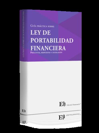 Guía práctica sobre  LEY DE  PORTABILIDAD FINANCIERA Preguntas, respuestas y legislación