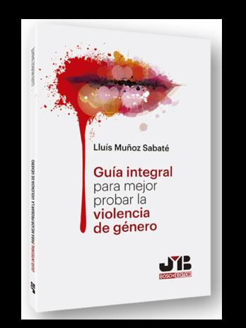GUÍA INTEGRAL PARA MEJOR PROBAR LA VIOLENCIA DE GÉNERO