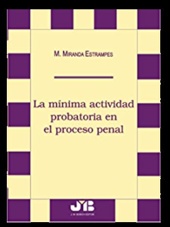 La mínima actividad probatoria en el Proceso Penal